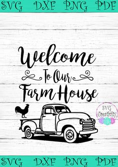 Welcome to our Farmhouse SVG, Welcome to our Farmhouse Vintage Truck SVG, Farmhouse SVG #ad #etsy #silhouette #cricut #svg #vinyl #decal #welcome #farmhouse #vintage #truck #chicken