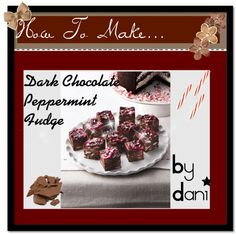 """""""Dark Chocolate Peppermint Fudge"""" by the-amazing-tip-chickas on Polyvore"""