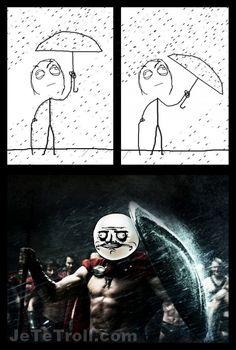 Tilt umbrella, feel like a spartan. Funny Quotes, Funny Memes, Jokes, Rage Faces, Funny Comic Strips, Derp, Funny Comics, Best Memes, Best Funny Pictures