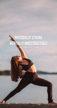 Physically strong mentally indestructible