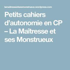 Petits cahiers d'autonomie en CP – La Maîtresse et ses Monstrueux