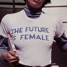 the futur is female Rebel, Vintage Outfits, Slogan Tee, Statements, Graphic Tees, Cute Outfits, Style Inspiration, T Shirts For Women, Female