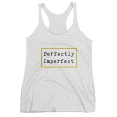 Perfectly Imperfect Women's tank top