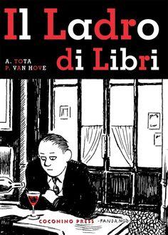Tota / Van Hove - Il ladro di libri - Una storia carina e raccontata bene come ah-signora-mia-non-se-ne-trovano-più. E dire che Tota mi sta pure antipatico. E. (!!!)