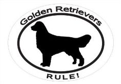 Oval Decal with dog silhouette and statement: GOLDEN RETRIEVERS RULE! Show your support for your breed! measured in inches: 4.3 HIGH by 5.9 WIDE. Printed on heavy duty, long-lasting vinyl. Will be shipped ready to apply to any smooth surface. Produced by Emerald Honeybee.