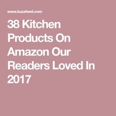 38 Kitchen Products On Amazon Our Readers Loved In 2017