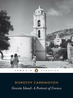 Granite Island: A Portrait of Corsica (Penguin Classics) by Dorothy Carrington. $8.54. Author: Dorothy Carrington. Publisher: Penguin Books (May 29, 2008). Publication: May 29, 2008. Series - Penguin Classics