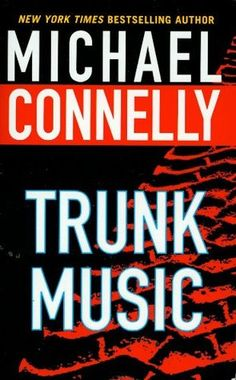 Trunk Music (5 Harry Bosch) by Michael Connelly