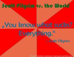 Movie Quote: Scott Pilgrim vs. The World  http://motionpicturemaniacs.wordpress.com/2014/05/26/movie-quote-scott-pilgrim-vs-the-world/