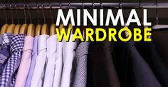 How to Build a Minimal Wardrobe [VIDEO]