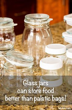 Use glass jars to store your food