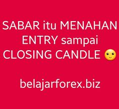 SABAR itu MENAHAN ENTRY sampai CLOSING CANDLE  - www.belajarforex.biz Faith Quotes, Words Quotes, Trading Quotes, Itu, Money Management, Closer, Affirmations, Candle, Wisdom
