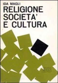 Religione, società e cultura. Raccolta di temi interdisciplinari di sociologia, psicologia sociale, antropologia culturale