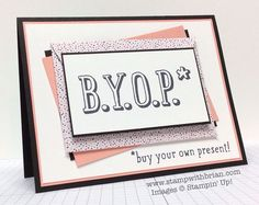 features Stampin Up's B.Y.O.P. stamp set, Gift Card Envelope & Trim Thinlits, Stampin' Up!, Brian King, FMS168