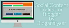 After using multiple sharing widget in your blog, is your social exposure is on the lower side? Do you think that people read your content, but in spite of sharing or liking your content, they just read and leave? Well, in that case you have to drive your readers to like or share your page in order to discover your content. Check out Social Content Locker for Blogger at Bloganalyzer.