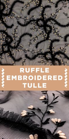 Black Tulle with Floral and Ruffle Embroidery