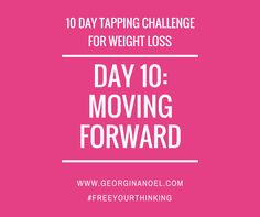 10 days of EFT Tapping scripts/videos, mindset experiments & nutrition nuggets to help shift your limiting beliefs around weight loss!  http://www.georginanoel.com/10-day-tapping-challenge-weight-loss/