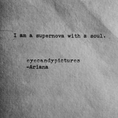 I Am A Supernova With A Soul.