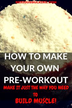 Learn how to make your own pre-workout for muscle building. All the ingredients you need to build muscle fast! Bodybuilding Supplements, Bodybuilding Diet, Bodybuilding Motivation, Muscle Mass, Gain Muscle, Build Muscle Fast, Make Your Own, Make It Yourself, Muscle Building Workouts