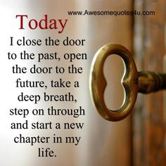 Quotes Sayings and Affirmations Now Quotes, Great Quotes, Quotes To Live By, Life Quotes, New Journey Quotes, New Chapter Quotes, New Start Quotes, Fresh Start Quotes, Super Quotes