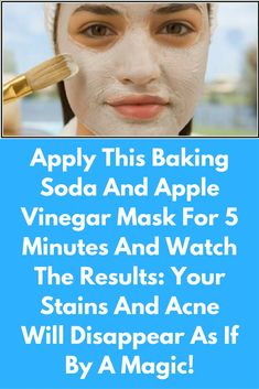 Apply This Baking Soda And Apple Vinegar Mask For 5 Minutes And Watch The Results: Your Stains And Acne Will Disappear As If By A Magic - Pure Natural Skin Health Tips For Women, Health Advice, Health And Beauty, Health Care, Home Remedies, Natural Remedies, Herbal Remedies, Health Remedies, Headache Remedies