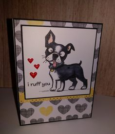 I Ruff You! by Sandi88 - Cards and Paper Crafts at Splitcoaststampers