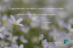"""""""L' #apprendimento è più efficace quando è un processo attivo piuttosto che quando è un processo passivo."""" Kurt Lewin #Psicologia #KurtLewin #quote #citazione"""