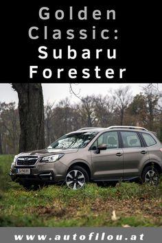Golden Classic: Der Subaru Forester Comfort EyeSight im Test - autofilou Subaru Forester, Rolls Royce, Lupe, Lamborghini, Bmw, Komfort, World
