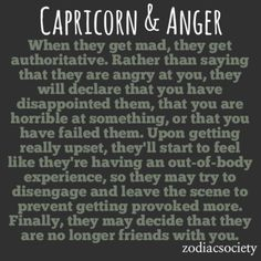 Capricorn & Anger: Imperious and Decisive Wow... We're real bitches. Its true though  Right @Kerie Fowler