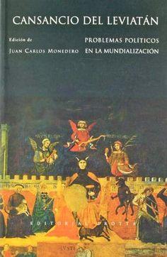 Cansancio del Leviatán : problemas políticos en la mundialización / edición de Juan Carlos Monedero http://fama.us.es/record=b2638582~S5*spi
