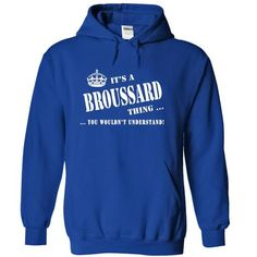 Its a BROUSSARD Thing, You Wouldnt Understand! - #gift bags #retirement gift. PRICE CUT => https://www.sunfrog.com/Names/Its-a-BROUSSARD-Thing-You-Wouldnt-Understand-qanal-RoyalBlue-5233540-Hoodie.html?68278