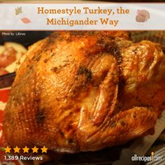 "Homestyle Turkey, the Michigander Way | ""HANDS DOWN BEST TURKEY EVER!!!! I did my very first turkey last year using this recipe, and my uncle (who was very skeptical about me making the turkey) said it was the best turkey he's ever had."""
