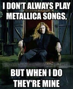Dave Mustaine wrote The Four Horsemen look it up kids