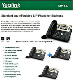 Yealink SIP-T27P Bundle of 4 Executive IP Phone 6 line LCD POE No Power Supply. Yealink SIP-T27P BUNDLE OF 4 Enterprise HD 6 VoIP accounts LCD POE. Delivering a superb sound quality as well as rich visual experience. 3.6 240x120-pixel graphical LCD with backlight. HD voice, HD handset, HD speaker. Power consumption (PoE): 1.60-5.94W.