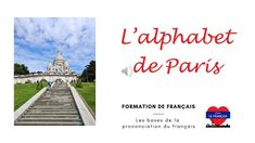 Learn how to pronounce each letter of th French alphabet while discovering the main places of Paris French Alphabet, Chateau Versailles, How To Pronounce, French Language, Lettering, Learning, Learning The Alphabet, Parisians, Foreign Language
