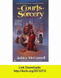 The Courts of Sorcery (9780441003938) Ashley McConnell , ISBN-10: 0441003931  , ISBN-13: 978-0441003938 ,  , tutorials , pdf , ebook , torrent , downloads , rapidshare , filesonic , hotfile , megaupload , fileserve