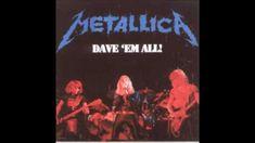 Metallica - Dave 'Em All (Full Bootleg)
