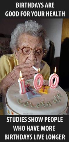 Good For Your Health - Funny Happy Birthday Meme…