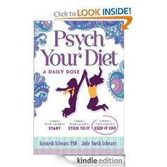 Psych Your Diet: A Daily Dose Volume 3. Psych Yourself to KEEP IT OFF by Kenneth Schwarz PhD. $3.75. 223 pages. Author: Kenneth Schwarz PhD