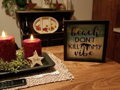 Hey, I found this really awesome Etsy listing at https://www.etsy.com/listing/505796429/beach-dont-kill-my-vibe-beach-lover-wall