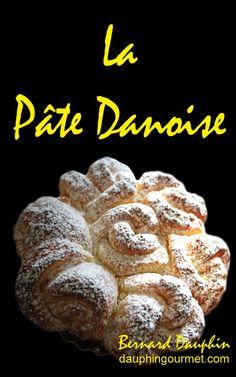 LA PÂTE DANOISE + QUELQUES REALISATIONS