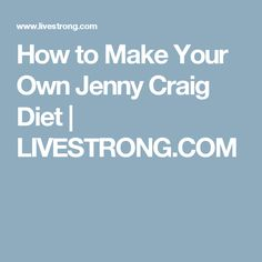 How to Make Your Own Jenny Craig Diet | LIVESTRONG.COM