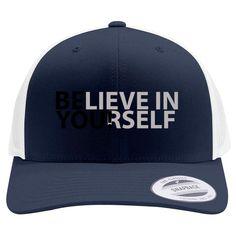 BELIEVE IN YOURSELF Retro Trucker Hat