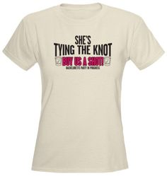 She's Tying The Knot Buy Us A Shot T-Shirt. $11.99, via Etsy. Haha these are a must have for my bachelorette party