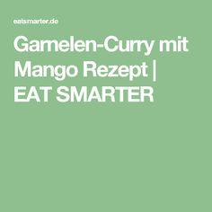 Garnelen-Curry mit Mango Rezept | EAT SMARTER