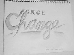 Force change