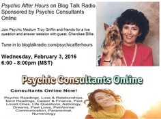 """Join me Wednesday night, February 3, 2016, on the program """"Psychic After Hours"""" with your hosts, Troy Griffin and Ashley Pope. I am going to be their special guest and we are going to be discussing..."""