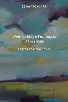 How to Hang A Painting In 3 Easy Steps – Canvas: a blog by Saatchi Art