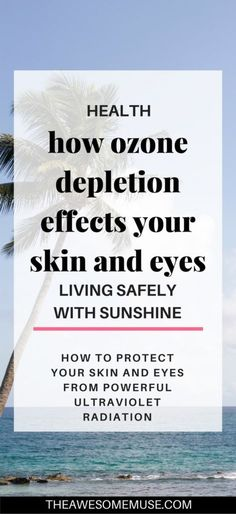 I am a sunscreen fanatic. Protecting my skin and eyes from the sun has always been a big priority for me. When I learned that ozone depletion puts my skin and eyes at risk for even more radiation damange, I wanted to learn more about how to protect my skin and eyes from the UV-B radiation.