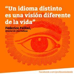 """#miércolesdecita en facebook.com/profesoresdeele Federico Fellini: """"Un idioma distinto es una visión diferente de la vida"""""""